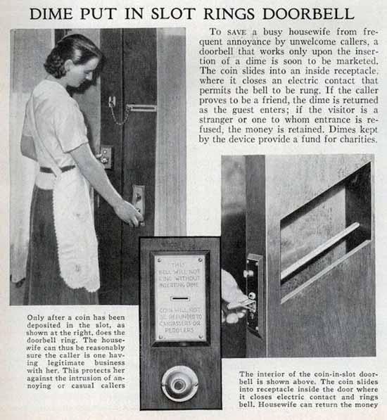 Эта  система защиты от непрошенных гостей была придумана в Америке. Ее использовали занятые домохозяйки, чтобы спастись от раздражающих, частых и нежелательных визитов коммивояжеров.